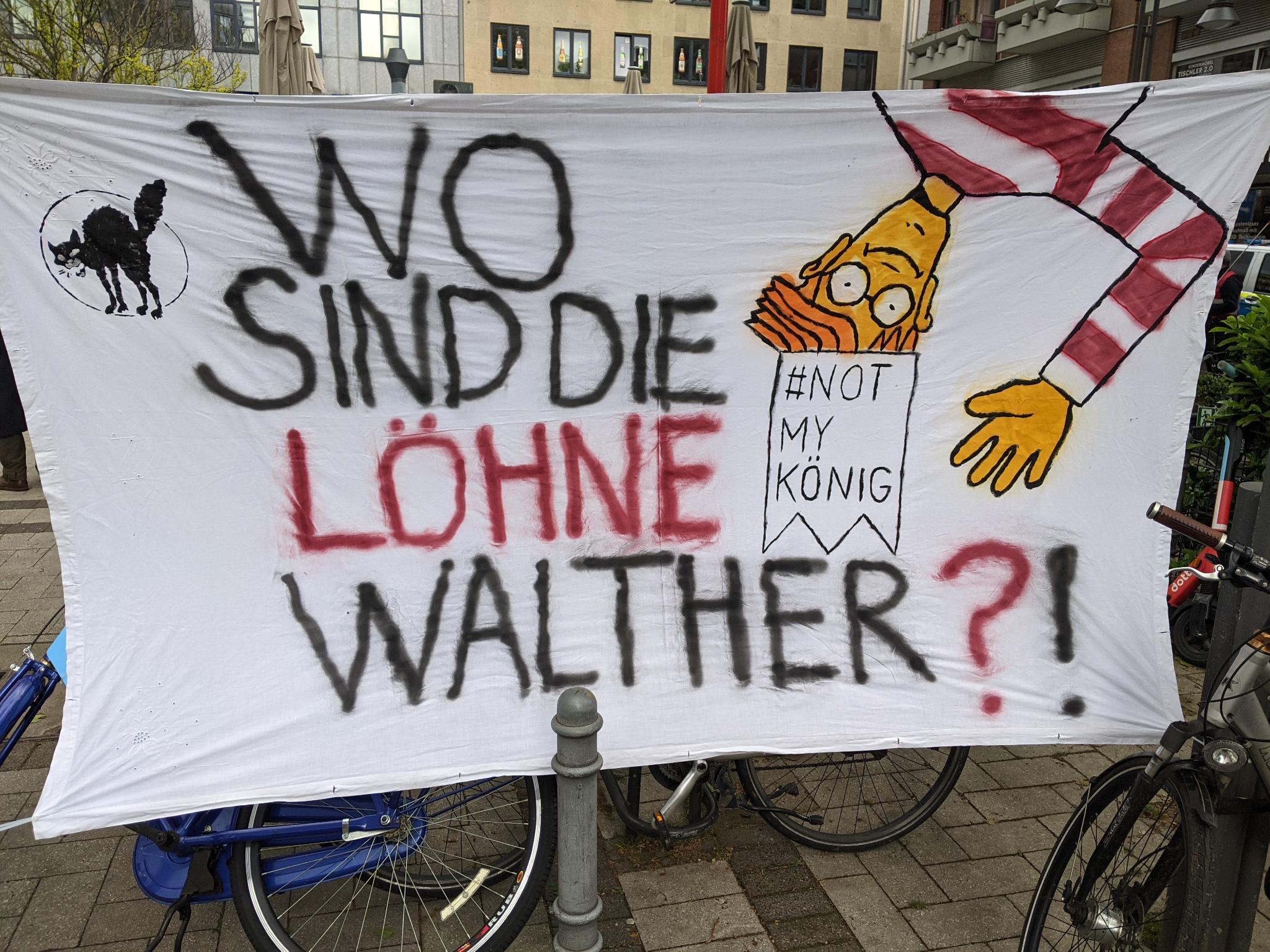 """Transparent """"Wo sind die Löhne, Walther?!"""""""